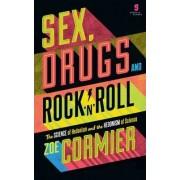 Sex, Drugs & Rock n Roll by Zoe Cormier