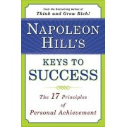 Napoleon Hill's Keys to Success: the 17 Principles of Person by Napoleon Hill