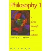 Philosophy 1 by A. C. Grayling
