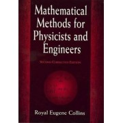 Mathematical Methods for Physicists and Engineers by R. Eugene Collins