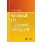 Functional and Phylogenetic Ecology in R by Nathan G. Swenson