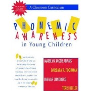Phonemic Awareness in Young Children by Marilyn J. Adams
