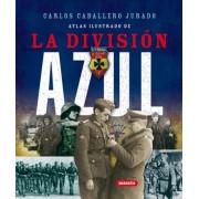 Atlas ilustrado de la division azul / Illustrated Atlas of the Blue Division by Carlos Caballero Jurado