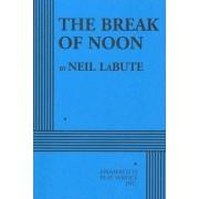 The Break of Noon by Neil LaBute