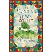 The Winding Ways Quilt: An Elm Creek Quilts Novel by Jennifer Chiaverini