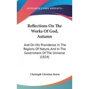 Reflections On The Works Of God, Autumn by Christoph Christian Sturm