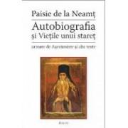 Autobiografia Si Vietile Unui Staret - Paisie De La Neamt