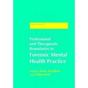 Professional and Therapeutic Boundaries in Forensic Mental Health Practice by Anne Aiyegbusi