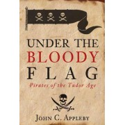 Under the Bloody Flag by John C. Appleby