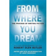 From Where You Dream by Robert Olen Butler
