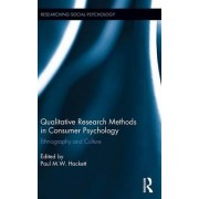 Qualitative Research Methods in Consumer Psychology by Paul Hackett