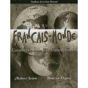 Student Activities Manual for Francais-monde by Robert Ariew