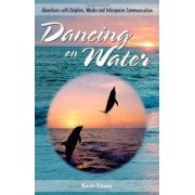 Dancing on Water by Karin Kinsey