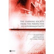 The Learning Society from the Perspective of Governmentality by Jan Masschelein