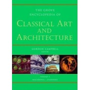 Grove Encyclopedia of Classical Art and Architecture by Gordon Campbell