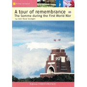 A Tour Of Remembrance - The Somme In The First World War