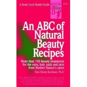 An ABC of Natural Beauty Recipes by Dian Dincin Buchman