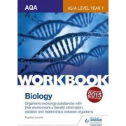 AQA AS/A Level Year 1 Biology Workbook: Organisms Exchange Substances with Their Environment; Genetic Information by Pauline Lowrie