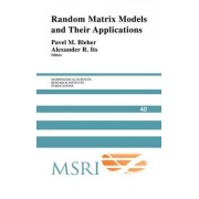 Random Matrix Models and Their Applications by Pavel M. Bleher