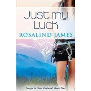 Just My Luck by Rosalind James