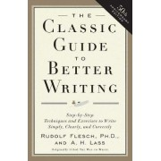 The Classic Guide to Better Writing by Rudolf Flesch