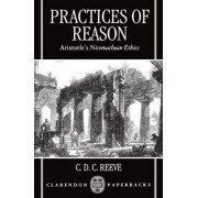 Practices of Reason by C. D. C. Reeve