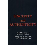 Sincerity and Authenticity by Lionel Trilling