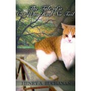 The Tale of the Cat Who Had No Tail by Henry A. Buchanan