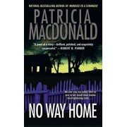 No Way Home by Patricia MacDonald