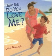 How Far Do You Love Me? by Lulu Delacre