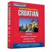 Pimsleur Croatian Conversational Course - Level 1 Lessons 1-16 CD by Pimsleur