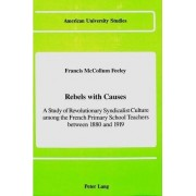 Rebels with Causes by Francis Feeley