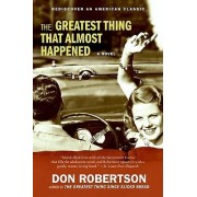 The Greatest Thing That Almost Happened by Don Robertson