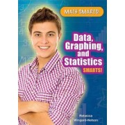 Data, Graphing, and Statistics Smarts! by Rebecca Wingard-Nelson