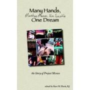 Many Hands, One Dream by S J Kurt M Denk