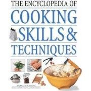 The Encyclopedia of Cooking Skills and Techniques by Norma MacMillan