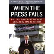 When the Press Fails by W. Lance Bennett