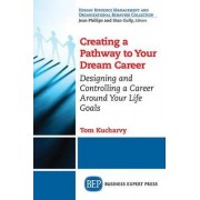 Designing and Controlling Your Own Career in the 21st Century: Building a Rewarding Career Around Your Own Life Goals by Tom Kucharvy
