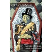 Grave Goods by Fernando Iwasaki