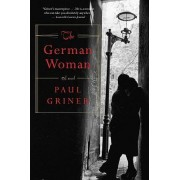 The German Woman by Paul Griner