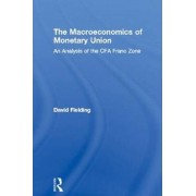 The Macroeconomics of Monetary Union by David Fielding