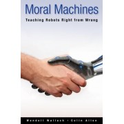 Moral Machines by Wendell Wallach