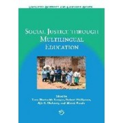 Social Justice through Multilingual Education by Tove Skutnabb-Kangas