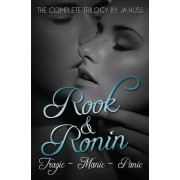 Rook and Ronin Omnibus Edition by J a Huss