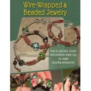 Wire-Wrapped and Beaded Jewelry by Devlin J. Barrick
