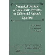 Numerical Solution of Initial Value Problems in Differential Algebraic Equations by K. E. Brenan