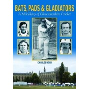 Bats, Pads & Gladiators by Charles Wood