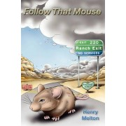 Follow That Mouse by Henry Melton