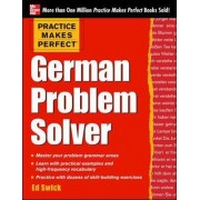 Practice Makes Perfect German Problem Solver by Ed Swick