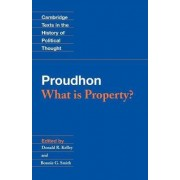 Proudhon: What is Property? by Pierre-Joseph Proudhon